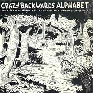 Crazy Backwards Alphabet - Crazy Backwards Alphabet Album