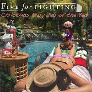 Five For Fighting - Christmas Every Day Of The Year Album